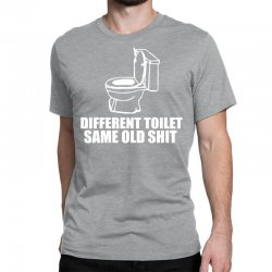 different toilet, same old shit Classic T-shirt | Artistshot