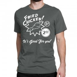 fried chicken it's good for you! Classic T-shirt   Artistshot