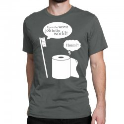 i have the worst job in the world! Classic T-shirt | Artistshot