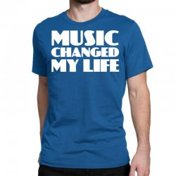 music changed my life Classic T-shirt | Artistshot