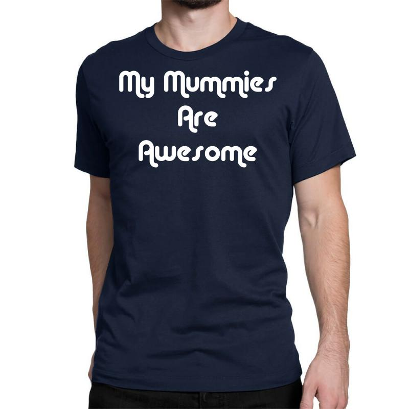 72b0fea58 Custom My Mummies Are Awesome Children's Classic T-shirt By Andini ...
