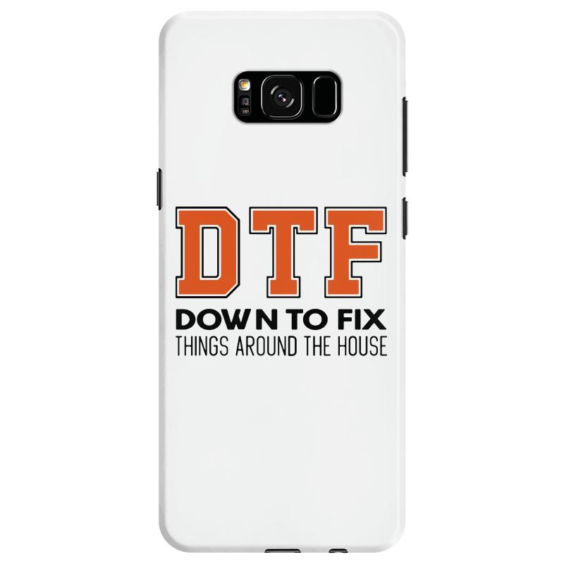 Dtf Down To Fix Things Around The House Samsung Galaxy S8 Case