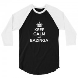 keep calm and bazinga big bang theory funny 3/4 Sleeve Shirt | Artistshot