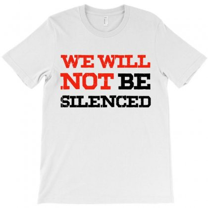 We Will Not Be Silenced (black) T-shirt Designed By Republic Of Design