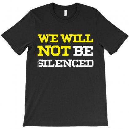 We Will Not Be Silenced T-shirt Designed By Republic Of Design
