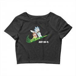 just do it rick and morty for dark Crop Top | Artistshot