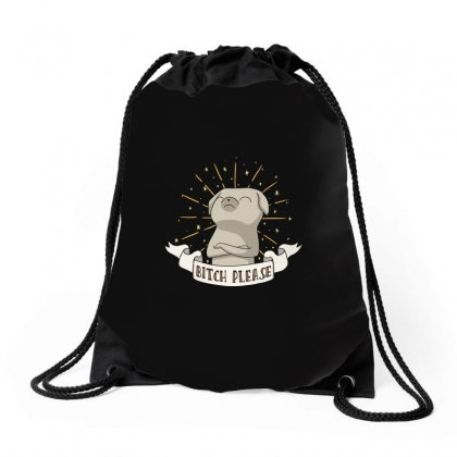 Bitch Please Drawstring Bags Designed By M0ch