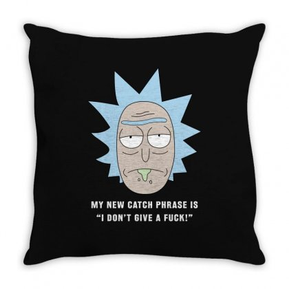 Rick Sanchez I Don't Give A Fuck Throw Pillow Designed By Toweroflandrose