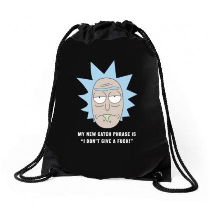 Rick Sanchez I Don't Give A Fuck Drawstring Bags Designed By Toweroflandrose