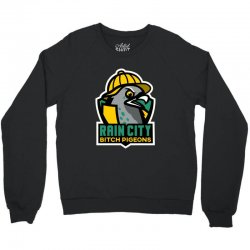 rain city bitch pigeons Crewneck Sweatshirt | Artistshot