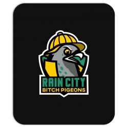rain city bitch pigeons Mousepad | Artistshot