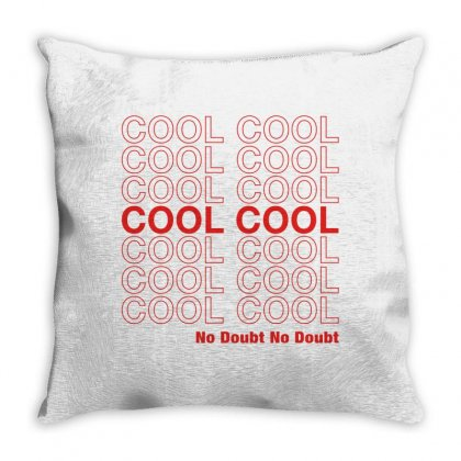 Cool Cool No Doubt No Doubt Throw Pillow Designed By Toweroflandrose