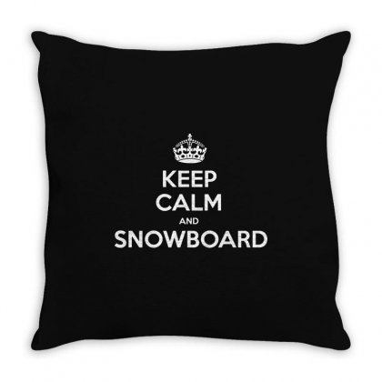 Keep Calm And Snowboard Throw Pillow Designed By Tee Shop