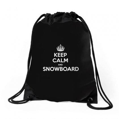 Keep Calm And Snowboard Drawstring Bags Designed By Tee Shop