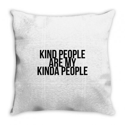 Kind People Are My Kinda People Throw Pillow Designed By Tee Shop