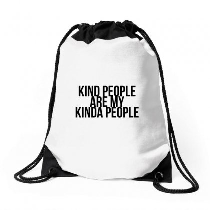Kind People Are My Kinda People Drawstring Bags Designed By Tee Shop