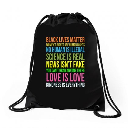 Kindness Is Everything Black Lives Love Is Love Funny Drawstring Bags Designed By Tee Shop