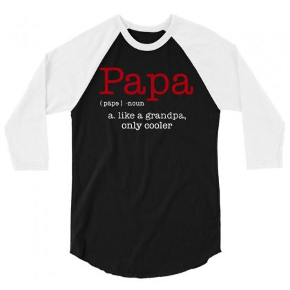 Papa Noun A Like A Grandpa Only Cooler 3/4 Sleeve Shirt Designed By Blqs Apparel
