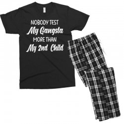 ce462510 Custom Nobody Tes My Gangsta More Than My 2nd Child Men's T-shirt Pajama  Set By Blqs Apparel - Artistshot