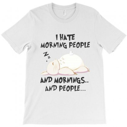 Toroto I Hate Morning People And Mornings T-shirt Designed By Blqs Apparel