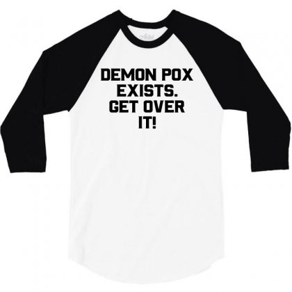 Demon Pox Exists Get Over It For Light 3/4 Sleeve Shirt Designed By Sengul