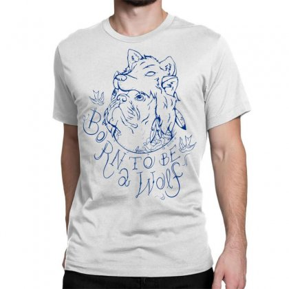 Born To Be A Wolf Classic T-shirt Designed By Specstore