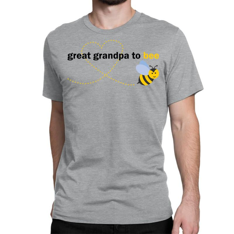 590dadf0 Custom Great Grandpa To Bee Classic T-shirt By Designbysebastian -  Artistshot