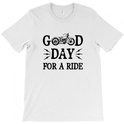 Motorcycle T Shirt Saying Good Day For A Ride Cool Vintage Motorcycle T-shirt Designed By Tee Shop