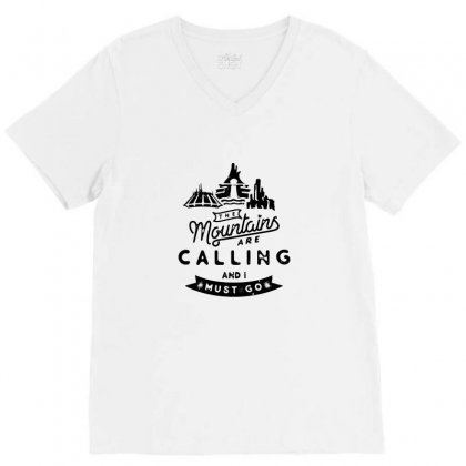 Mountains Are Calling And I Must Go V-neck Tee Designed By Tee Shop