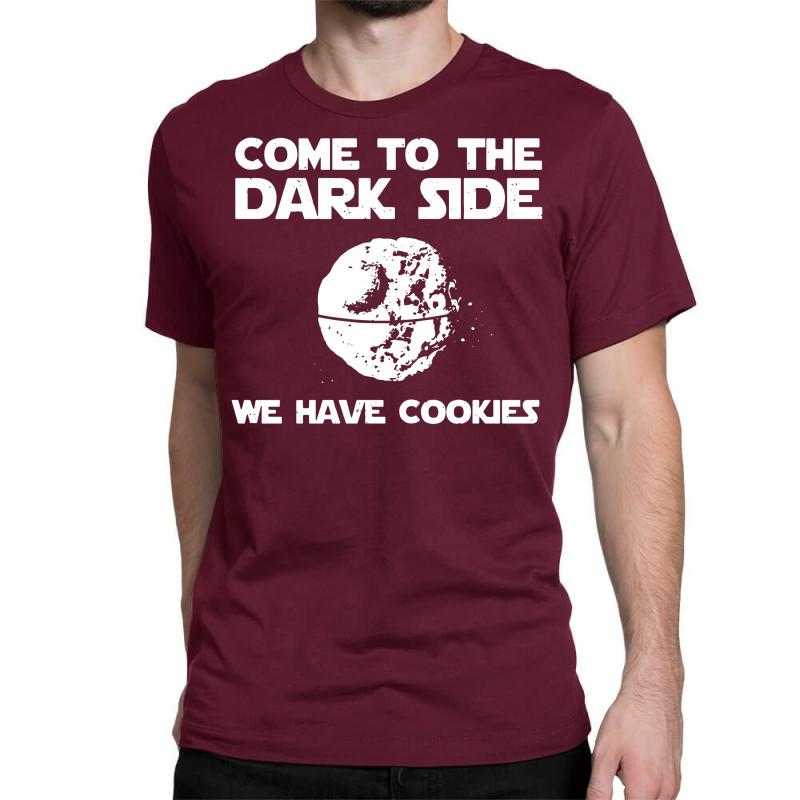 ff1f45f9e Custom Come To The Dark Side We Have Cookies Funny Classic T-shirt By Mdk  Art - Artistshot