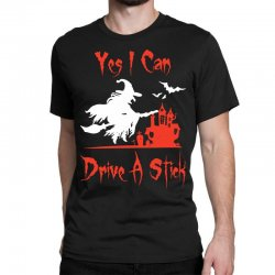 yes i can drive a stick funny Classic T-shirt   Artistshot
