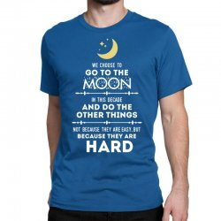 We Choose to Go to The Moon Classic T-shirt | Artistshot