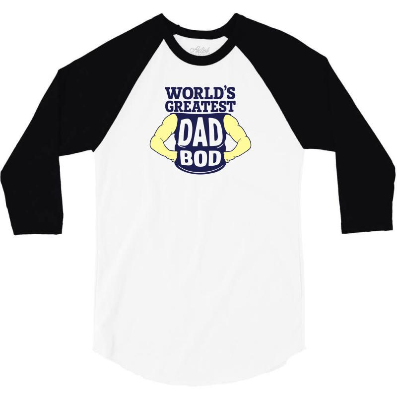 7195b55f Custom World's Greatest Dad Bod 3/4 Sleeve Shirt By Mdk Art - Artistshot