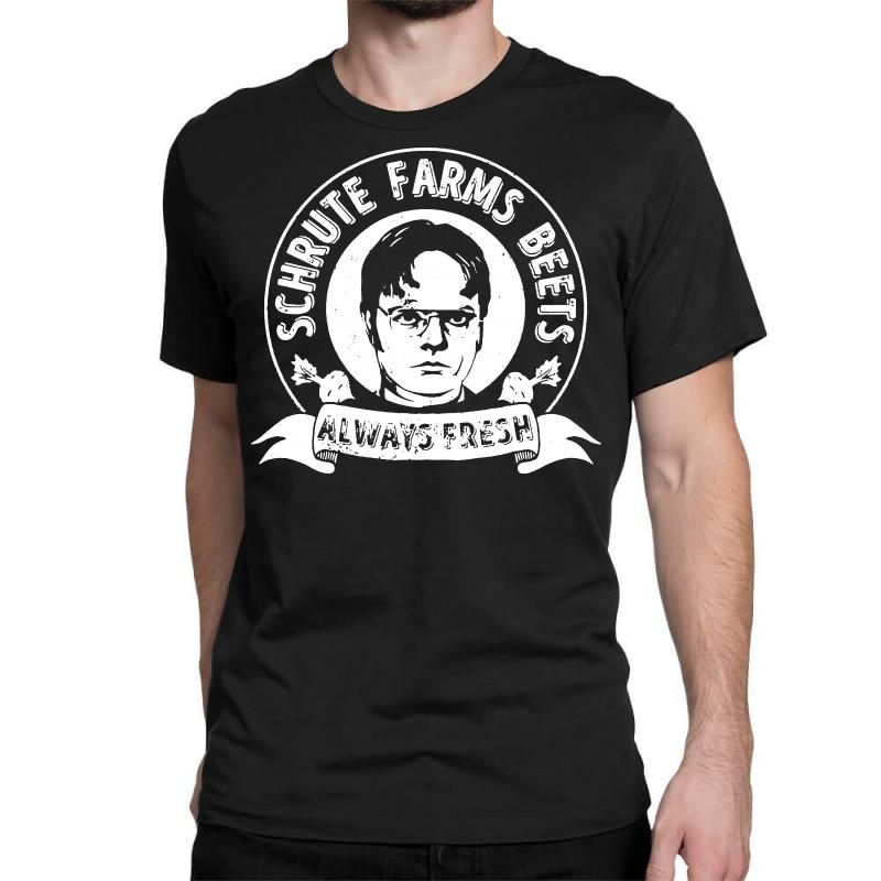 b2523359d Custom Schrute Farms Beets Always Fresh Funny Classic T-shirt By Tee ...