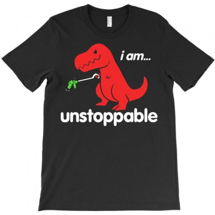 Unstoppable T Rex Funny T-shirt Designed By Tee Shop