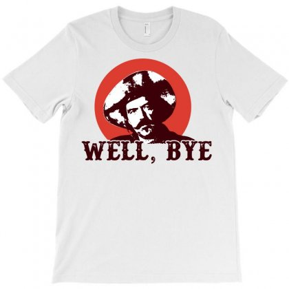 Well Bye T-shirt Designed By Tee Shop