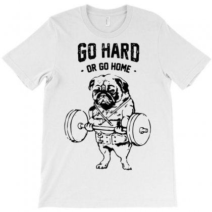 Workout Funny Gym Lifting Dog Go Hard Or Go Home T-shirt Designed By Tee Shop