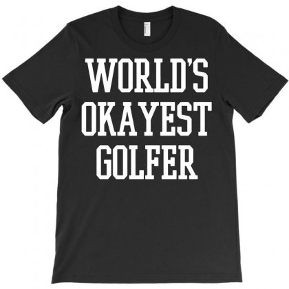 World's Okayest Golfer Funny T-shirt Designed By Tee Shop