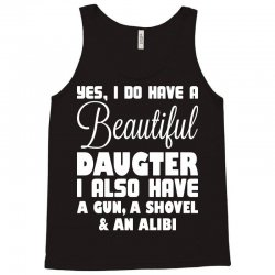 yes i do have a beautiful daughter Tank Top | Artistshot