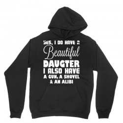 yes i do have a beautiful daughter Unisex Hoodie | Artistshot