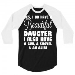 yes i do have a beautiful daughter 3/4 Sleeve Shirt | Artistshot
