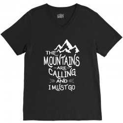 The Mountains are Calling and I Must Go V-Neck Tee | Artistshot