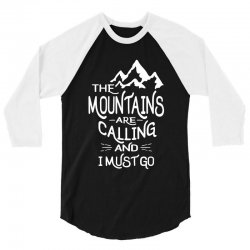 The Mountains are Calling and I Must Go 3/4 Sleeve Shirt | Artistshot