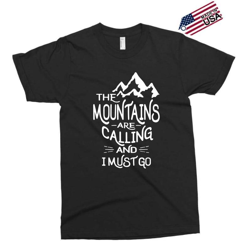 The Mountains Are Calling And I Must Go Exclusive T-shirt   Artistshot