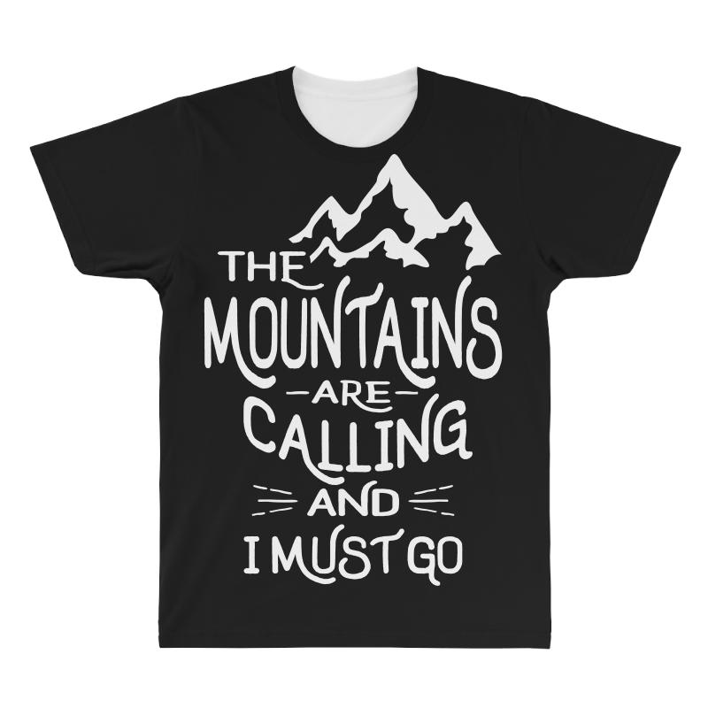 The Mountains Are Calling And I Must Go All Over Men's T-shirt   Artistshot