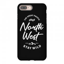 The Great Pacific North West Stay Wild iPhone 8 Plus Case | Artistshot