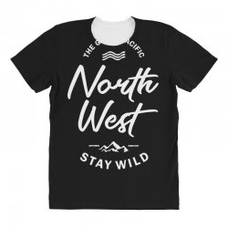 The Great Pacific North West Stay Wild All Over Women's T-shirt | Artistshot