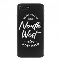 The Great Pacific North West Stay Wild iPhone 7 Plus Case | Artistshot