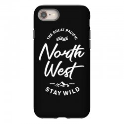 The Great Pacific North West Stay Wild iPhone 8 Case | Artistshot