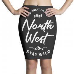 The Great Pacific North West Stay Wild Pencil Skirts | Artistshot